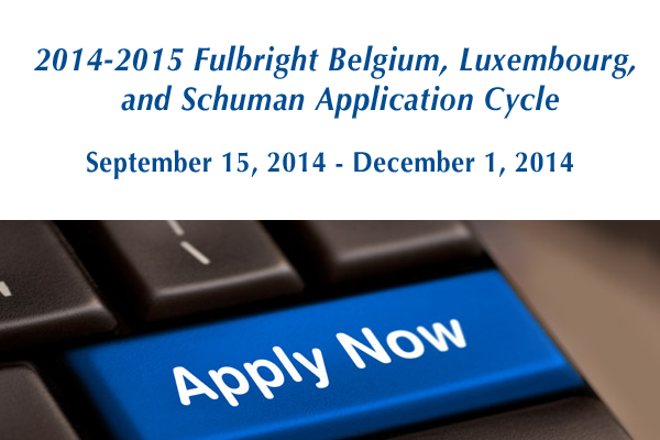 Opening of the 2014-2015 Fulbright Belgium, Luxembourg, and Schuman Application Cycle