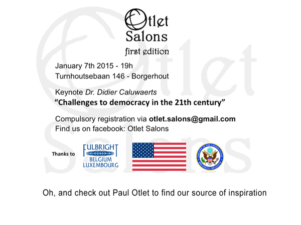 "January 7, 2015: Otlet Salons 1st edition ""Challenges to Democracy in the 21st Century"""