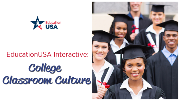 November 20, 2014: EducationUSA Interactive: College Classroom Culture
